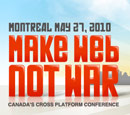Make Web Not War 2010 (Montreal)